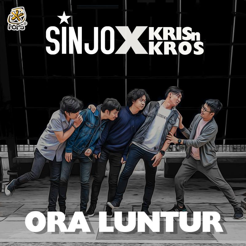 Sinjo feat. KrisNKros: Ora Luntur!