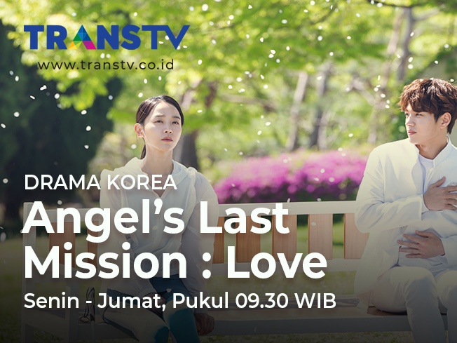 DRAMA KOREA TRANSTV TERBARU ANGELS LAST MISSION: LOVE
