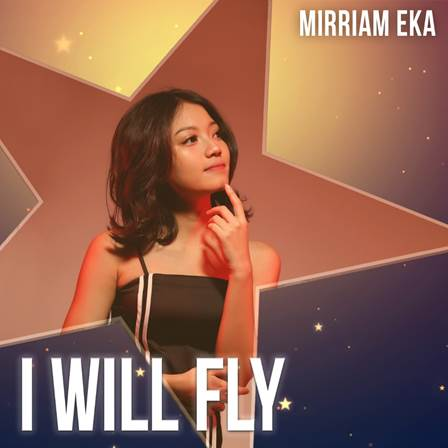 Mirriam Eka Rilis Single Terbaru Berjudul I Will Fly